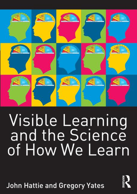 John-Hattie-Visible-Learning-and-the-Science-of-How-we-learn_Gregory-Yates