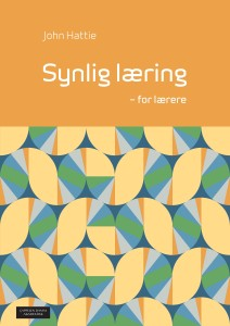 visible-learning-for-teachers_Synlig-laering-for-laerere_john-hattie-norwegian-translation