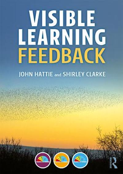 Visible Learning Feedback. By Shirley Clark and John Hattie